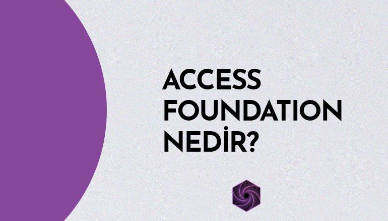 Access Foundation Nedir?