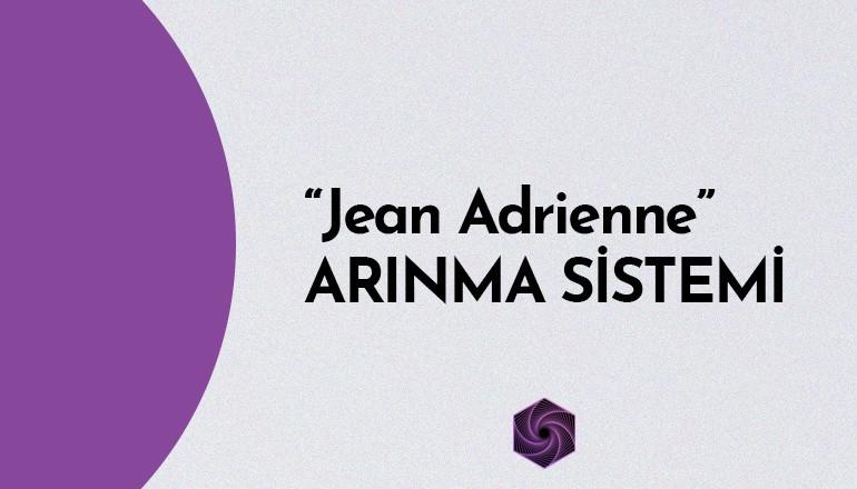 Jean Adrienne Arınma Sistemi 1. Aşama