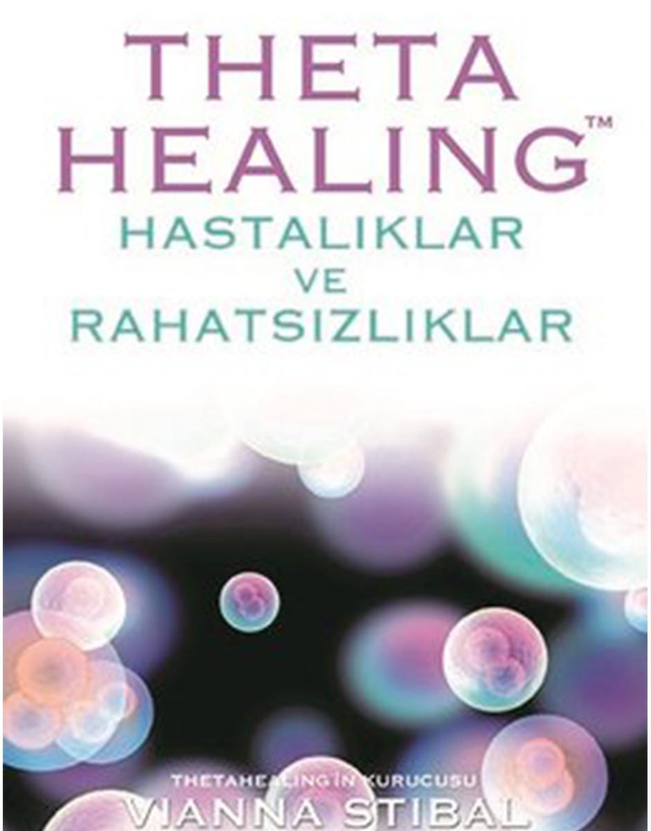 Vianna Stibal Theta Healing - Hastalıklar ve Rahatsızlıklar