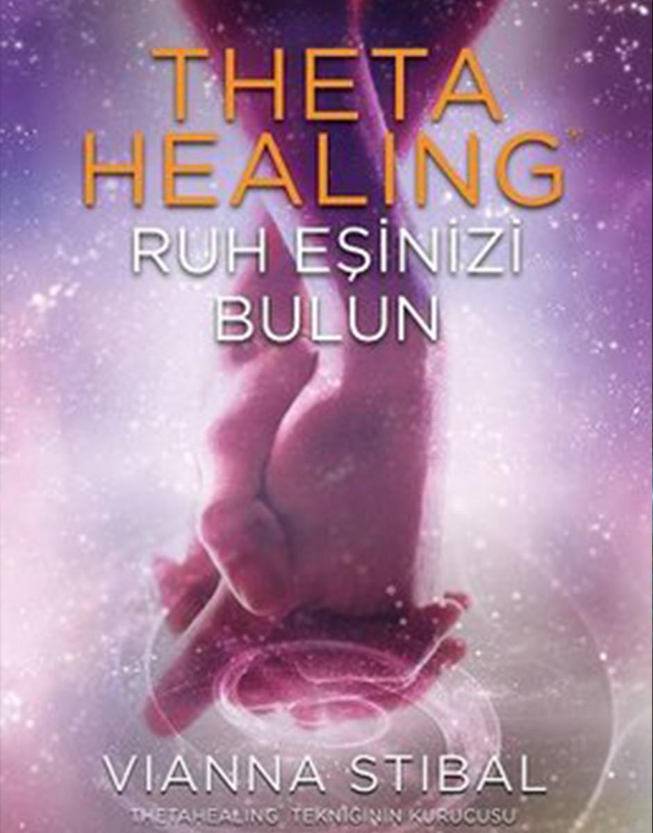 Vianne Stibal Theta Healing - Ruh Eşinizi Bulun