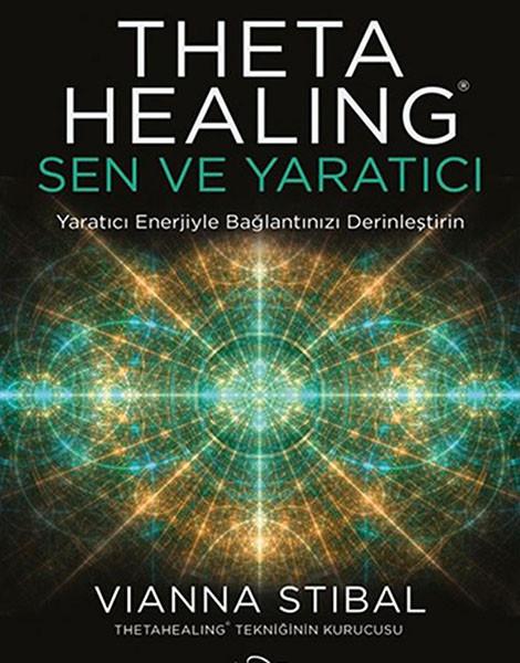 Vianna Stibal ThetaHealing: Sen ve Yaratıcı